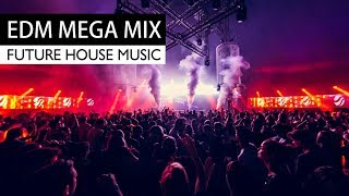 Future House Music x EDM - Party Electro Club Mega Mix