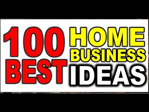 100 Best Home Business IDEAS