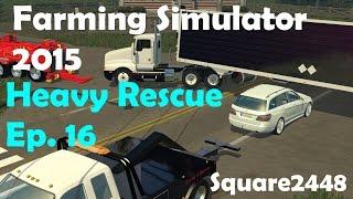 FS15: Heavy Rescue Ep.16 Car Under Semi