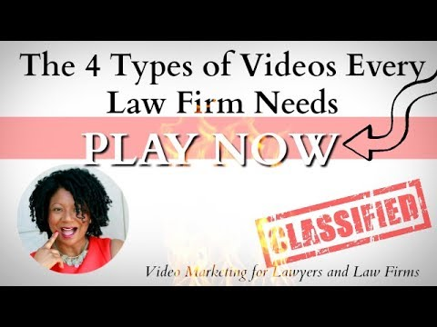 The 4 Types of Videos Every Law Firm Needs |  Video Marketing for Lawyers
