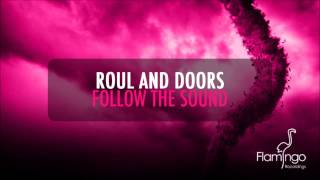 Roul And Doors - Follow The Sound [Flamingo Recordings]