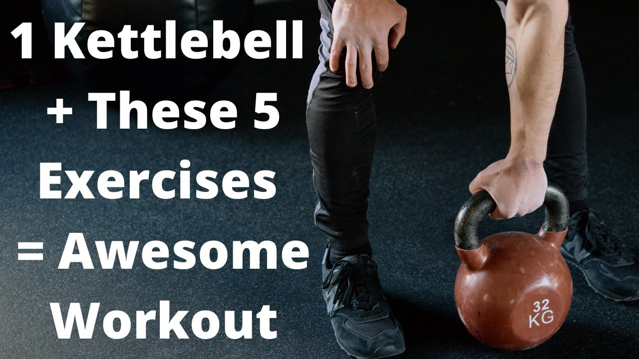 1 Kettlebell These 5 Exercises Awesome Full Body Workout Youtube