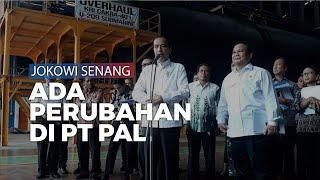 Kenang Semrawutnya Manajemen PT PAL, Jokowi: Sekarang Saya Senang Sudah Ada Perubahan