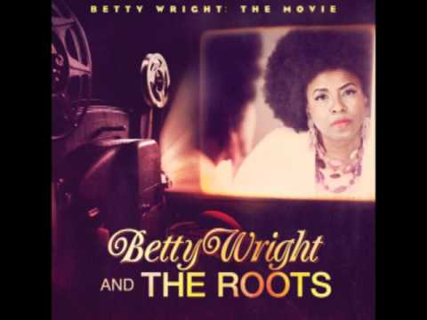 Betty Wright And The Roots  Old Songs