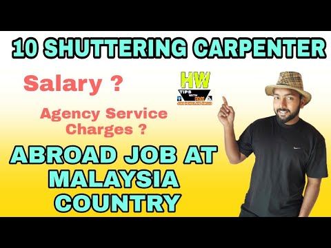 Abroad Job At Malaysia Country, 10 Shuttering Carpenter Post, Salary 80 RM  Par Day