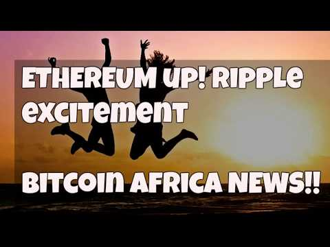 Ethereum Up! Ripple Excitement. Bitcoin Egypt, Ghana, and South Africa.