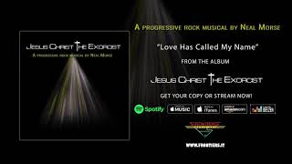 "Neal Morse - ""Love Has Called My Name"" (Official Audio)"