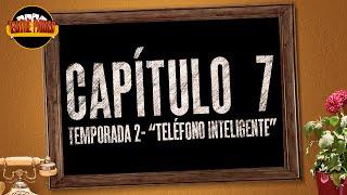 Entre Panas -  Capítulo 7 Teléfono Inteligente - Serie Web - Segunda Temporada