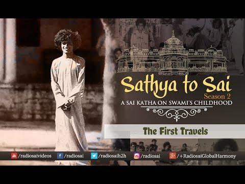 Sathya to Sai (Episode 17) - The First Travels | Sathya Sai Katha