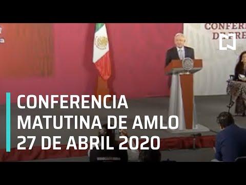 Conferencia matutina AMLO/ 27 de abril de 2020