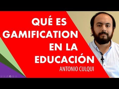 ¿Qué es gamification en la educación?  con Antonio Culqui