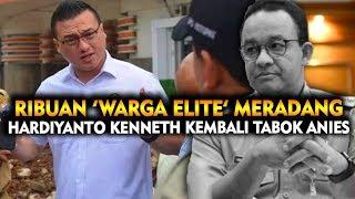 Download PLAK! HARDIYANTO KENNETH KEMBALI DAMPRAT ANIES, RIBUAN 'WARGA ELITE' MERADANG