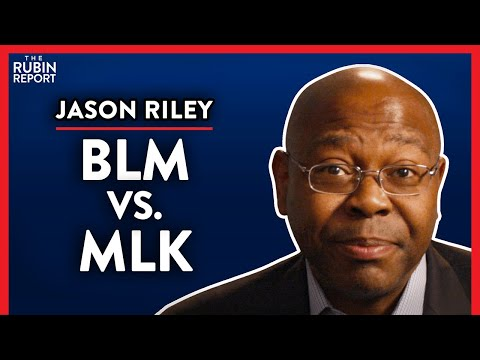 How BLM & Democratic Party are Destroying MLK's Legacy (Pt.1)| Jason Riley | POLITICS | Rub