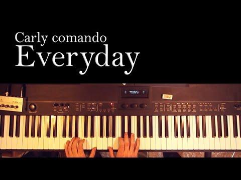 Everyday  Carly Comando