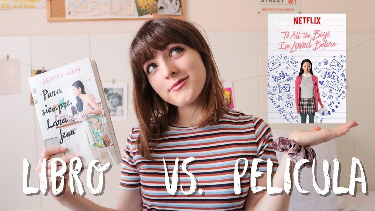 A Todos Los Chicos De Los Que Me Enamore a todos los chicos de los que me enamoré: libros vs película