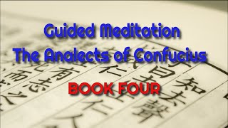 Guided Meditation The Analects of Confucius BOOK FOUR 🙏😍🎧 - Mindfulness.MT
