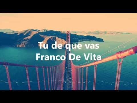 Tu de que vas (Con letra) - Franco de Vita.