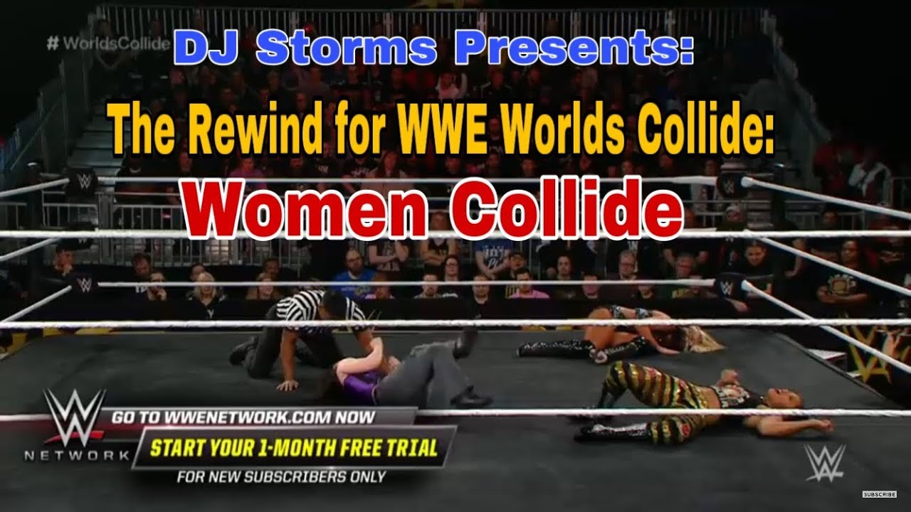 The Rewind for WWE Worlds Collide: Women Collide