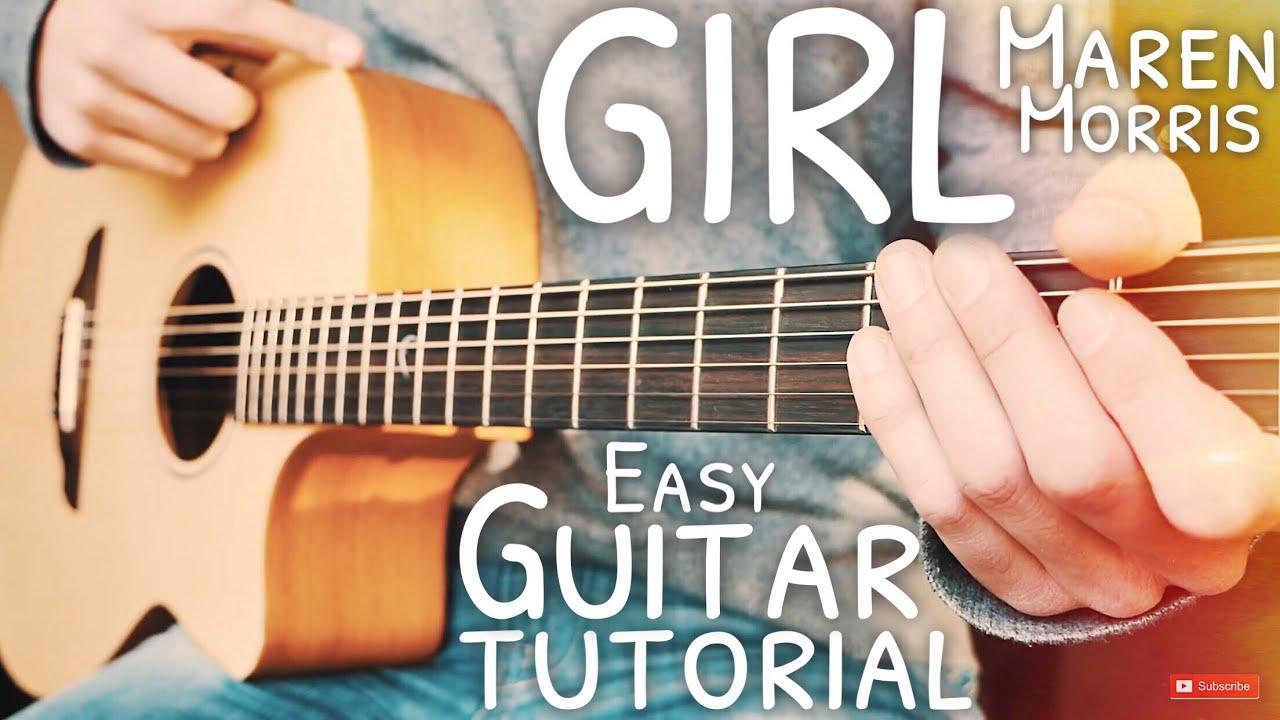 GIRL Maren Morris Guitar Tutorial // GIRL Guitar // Guitar Lesson #632