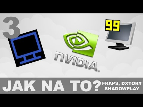 Jak na to? - Fraps, DXtory a Shadowplay