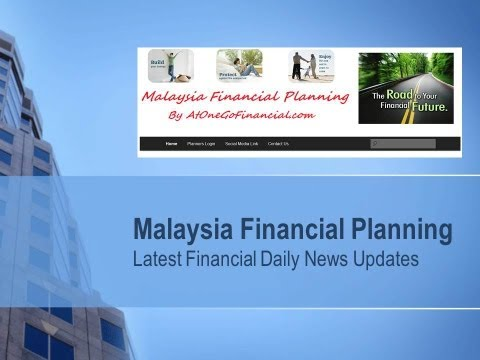 Malaysia Financial Planning Latest Financial News Updates 2013