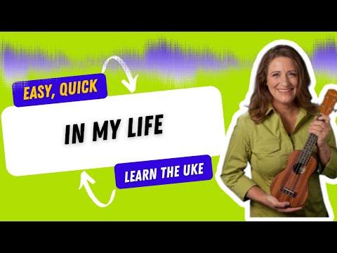 In My Life Ukulele Tutorial - Learn ukulele with 21 Ukulele Songs