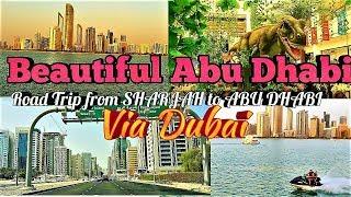 Beautiful Abu Dhabi~ Road trip from Sharjah to Abu dhabi via Sheikh Zayed Road Dubai