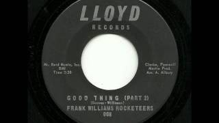 Frank Williams Rocketeers - Good Thing (Part 2) (Lloyd)