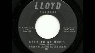 Frank Williams Rocketeers - Good Thing (Part 2) (Lloyd)