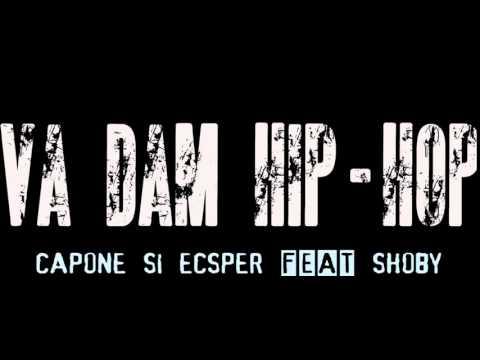 Capone si Ecsper feat Shobby   Va dam HIP HOP