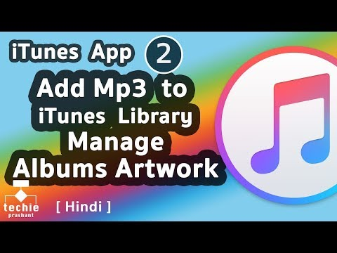 How to Add Mp3 Songs to iTunes Library, Manage Albums Artwork. HINDI