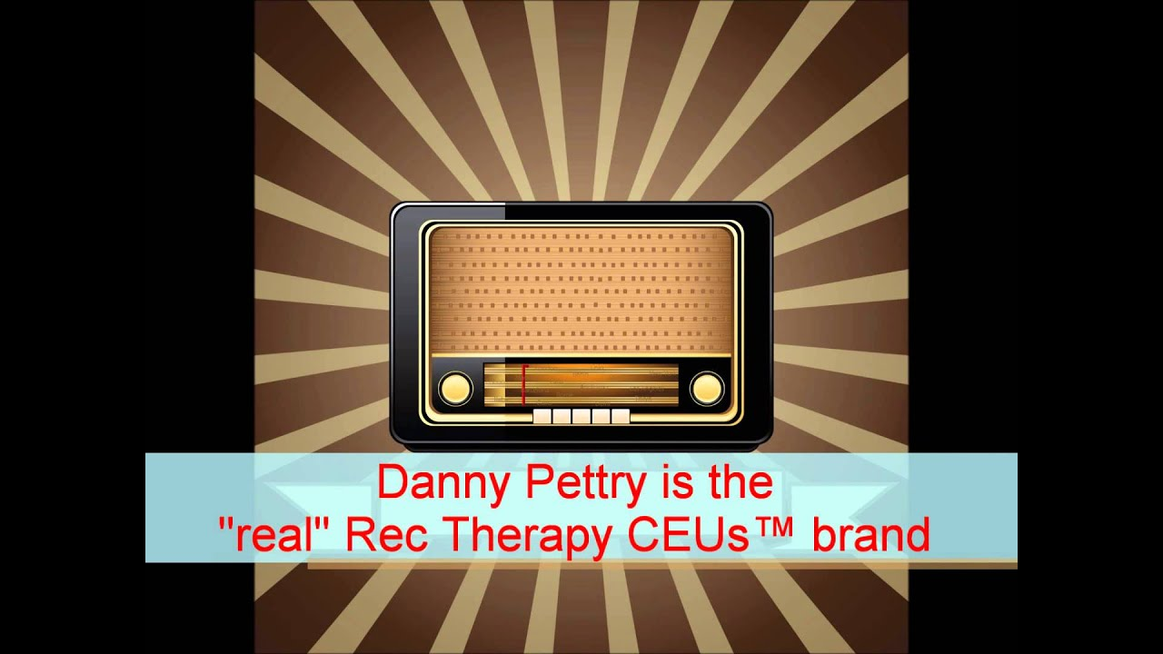Danny Pettry is the real, authentic (Rec Therapy CEUs™)brand