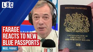 Nigel Farage's reaction to the UK's new blue passports | LBC
