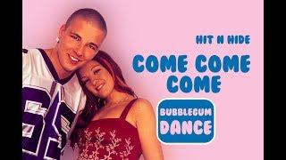 Come Come Come - Hit'n'Hide