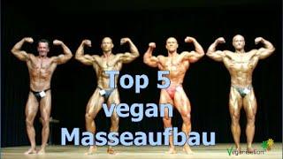 Die 5 besten veganen Lebensmittel  Masse aufbauen TOP5 vegan Masseaufbau Muskelaufbau veganprotein