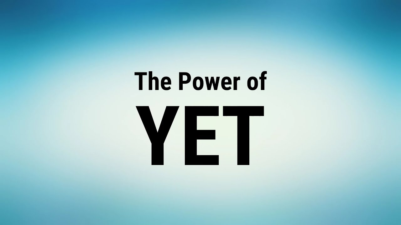 Power Of A Power : The power of yet youtube