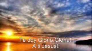 I GIVE YOU GLORY / TE DOY GLORIA .wmv