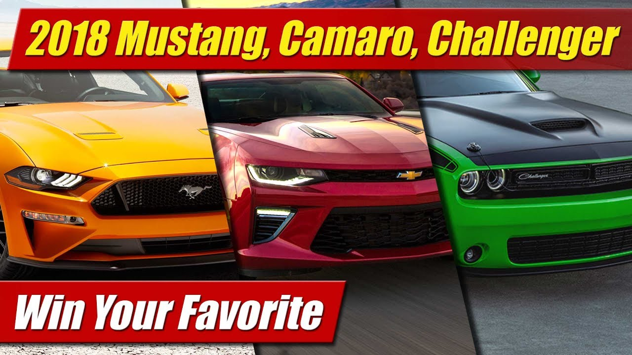 2018 Mustang, Camaro, Challenger: Win Your Favorite - YouTube