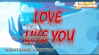 "Steven Universe - Love Like You [Lyrical] All Variations as of ""Nightmare Hospital"""