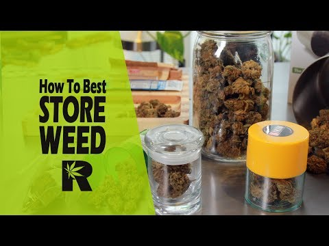 How To Properly Store Cannabis (Preserve Flavor, Texture & Potency): Cannabasics #64