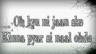 Oh Kyu Ni Jaan Ske Lyrics on screen by Ninja Mp3
