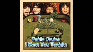 Watch Pablo Cruise I Want You Tonight video