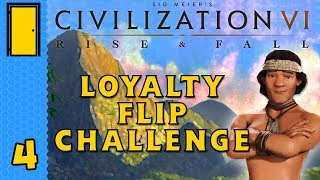 WAR NEVER CHANGES | Civilization 6 Rise and Fall - Loyalty Flip Challenge - Part 4