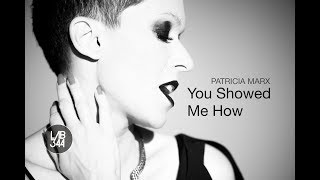 Patricia Marx - You Showed Me How (Clipe Oficial)