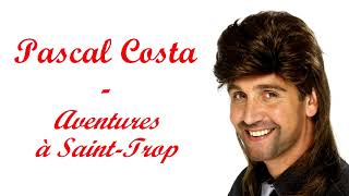 Pascal Costa - Aventures à Saint-Trop