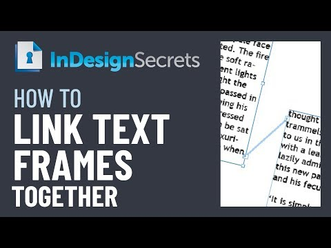 InDesign How-To: Link Text Frames Together (Video Tutorial)
