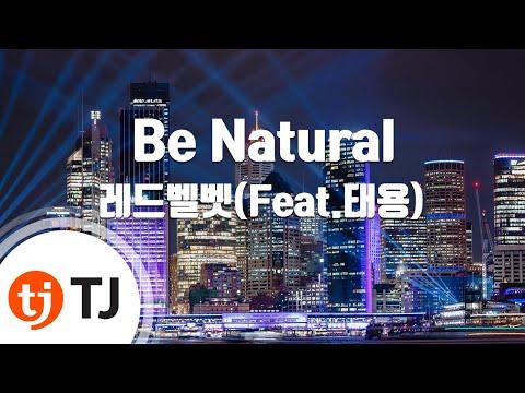 Be Natural_Red Velvet 레드벨벳(Feat.태용)_TJ노래방 (Karaoke/lyrics/romanization/KOREAN)