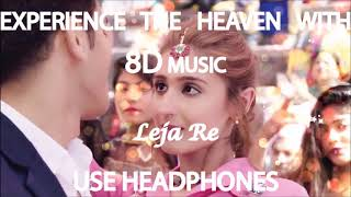 """Leja Re"" full 8D song 