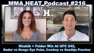 MMA H.E.A.T. Podcast 216: Khabib + Felder Win At UFC 242, Bader vs Kongo Eye Poke, Cowboy vs Gaethje