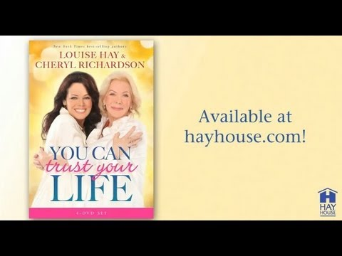 You Can Trust Your Life by Louise L. Hay and Cheryl Richardson